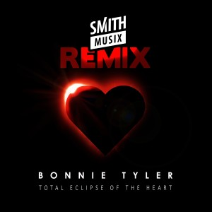 Bonnie Tyler的專輯Total Eclipse of the Heart (Re-Recorded) [Smithmusix Remix]