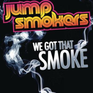 Jump Smokers的專輯We Got That Smoke