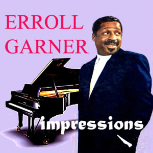 Listen to I Can't Believe That You're in Love With Me song with lyrics from Erroll Garner