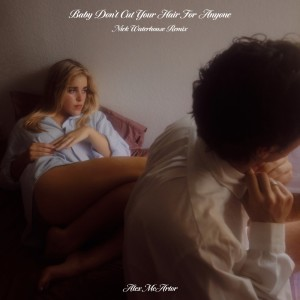 New Album Baby Don't Cut Your Hair For Anyone (Nick Waterhouse Remix) (Explicit)