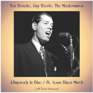 Album Rhapsody In Blue / St. Louis Blues March (All Tracks Remastered) from Ray Eberle
