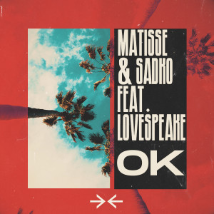 Album OK (feat. Lovespeake) from Matisse & Sadko