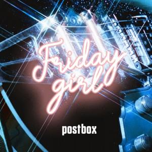 ดาวน์โหลดและฟังเพลง Friday Girl พร้อมเนื้อเพลงจาก Postbox