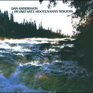 Dan Andersson på vårt sätt 1973 Hootenanny Singers