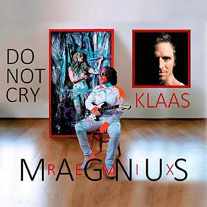 Magnus的專輯Do Not Cry (Klaas Remix)