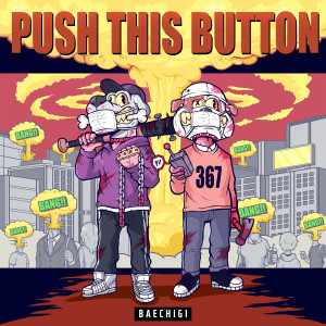Bae Chi Gi的專輯Push This Button (Explicit)