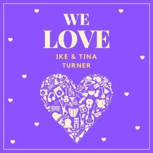 Album We Love Ike & Tina Turner from Tina Turner