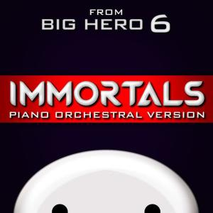 """Hollywood Movie Theme Orchestra的專輯Immortals (From """"Big Hero 6"""") [Piano Orchestral Version]"""