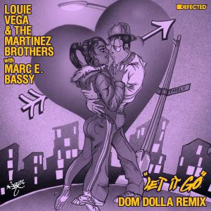 Album Let It Go (with Marc E. Bassy) (Dom Dolla Remix) from Louie Vega