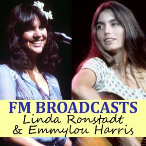 Linda Ronstadt的專輯FM Broadcasts Linda Ronstadt & Emmylou Harris