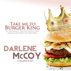 Album Take Me to Burger King from Darlene McCoy