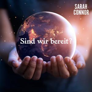 Sarah Connor的專輯Sind wir bereit?