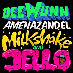 DeeWunn的專輯Milkshake and Jello