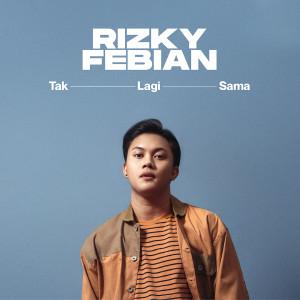 Rizky Febian - Tak Lagi Sama Mp3