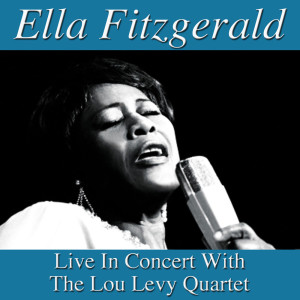 the Lou Levy Quartet的專輯Ella Fitzgerald Live In Amsterdam with The Lou Levy Quartet