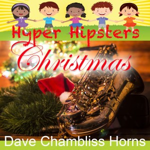 Album Hyper Hipsters Christmas from Dave Chambliss Horns