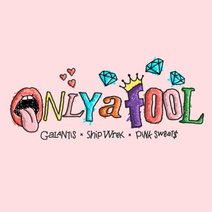 Album Only A Fool (with Pink Sweat$) from Ship Wrek