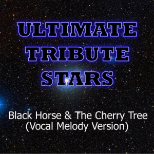 Ultimate Tribute Stars的專輯KT Tunstall - Black Horse & The Cherry Tree (Vocal Melody Version)