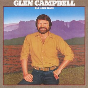 Glen Campbell的專輯Old Home Town