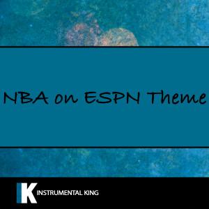 Instrumental King的專輯NBA on ESPN Theme Song