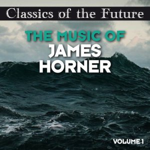 The Starlite Orchestra的專輯Classics of the Future: The Music of James Horner, Volume 1