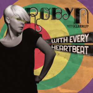 Robyn的專輯With Every Heartbeat - with Kleerup