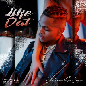 Album Like Dat (Explicit) from Mechie So Crazy