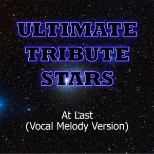 Ultimate Tribute Stars的專輯Etta James - At Last (Vocal Melody Version)