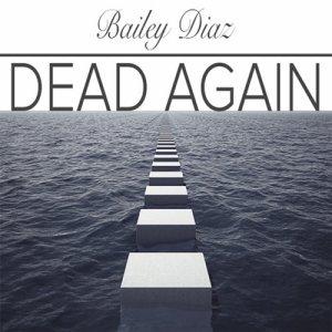 Album Dead Again from Bailey Diaz