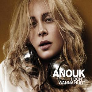 I Don't Wanna Hurt 2013 Anouk