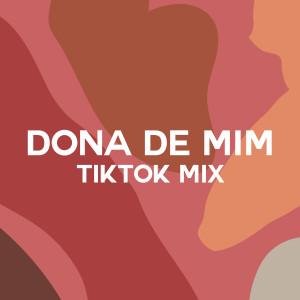 Dona de Mim (TikTok Mix)