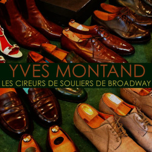Yves Montand的專輯Les cireurs de souliers de broadway