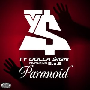 Listen to Paranoid (feat. B.o.B) song with lyrics from Ty Dolla $ign