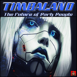 Album The Future Of Party People from Timbaland