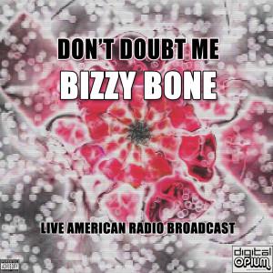 Album Don't Doubt Me from Bizzy Bone