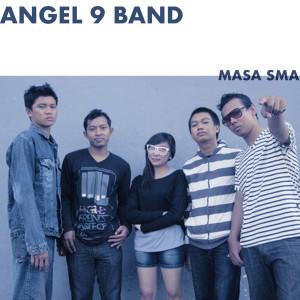 Dengarkan Masa SMA lagu dari Angel 9 Band dengan lirik