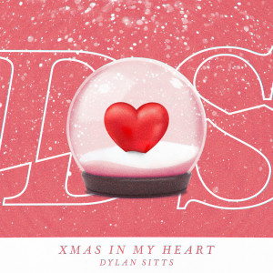 Listen to Christmas in My Heart song with lyrics from Dylan Sitts