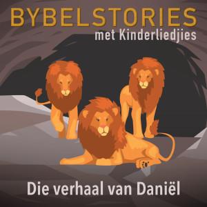 Album Die Verhaal Van Daniël from Bybelstories Met Kinderliedjies