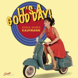 Album It's a Good Day from Anna Maria Kaufmann