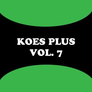 Koes Plus, Vol. 7 dari Koes Plus