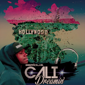 Album Cali Dreamin' from SERIOU.S.