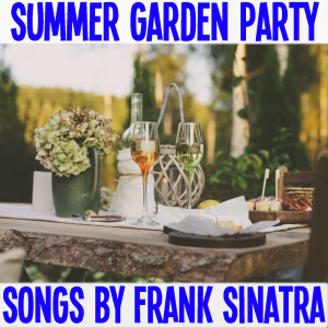 Frank Sinatra的專輯Summer Garden Party Songs By Frank Sinatra