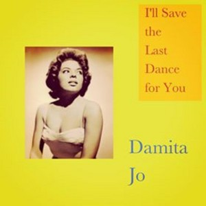 Album I'll Save the Last Dance for You from Damita Jo