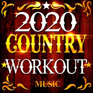 Album 2020 Country Workout Music from Workout Remix Factory