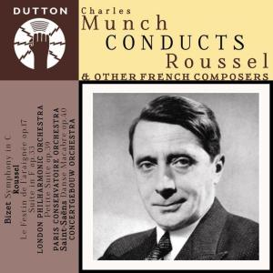 Charles Munch Conducts Roussel & Other French Composers
