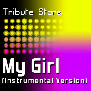 Listen to Mindless Behavior - My Girl (Instrumental Version) song with lyrics from Tribute Stars