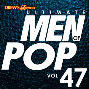 The Hit Crew的專輯Ultimate Men of Pop, Vol. 47