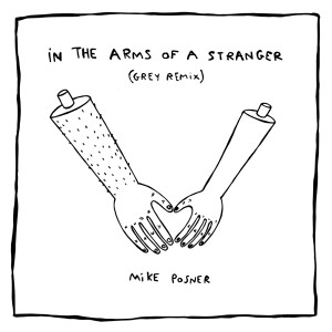 In The Arms Of A Stranger 2017 Mike Posner
