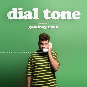 Album dial tone from goodboy noah