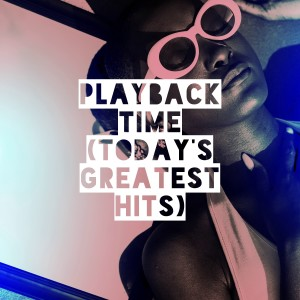 Karaoke All Hits的專輯Playback Time (Today's Greatest Hits)